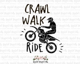 Crawl Walk Ride SVG, Dirt Bike Iron-on, Dirty Bike Cutting File, Motocross svg, Motorcross Dirtbike Iron-on, Dirt Bike Shirt
