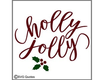 Holly Jolly SVG DXF EPS Cutting File For Cricut Explore, Silhouette & More. Instant Download. Personal and Commercial Use. Vinyl. Printable