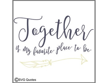 Together...Favorite to Be SVG DXF EPS Cutting File For Cricut Explore & More Instant Download Vinyl. Personal and Commercial Use Valentines