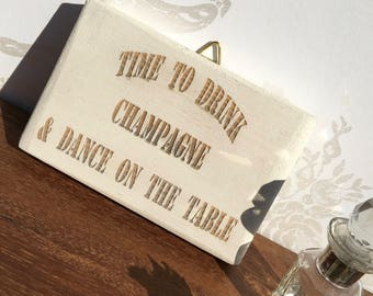 Champagne Sign, Champagne Lover, Champagne Gift, Funny Sign, Rude Sign, Funny Wall Art, Handmade Sign, Motivational Sign, Wooden Sign