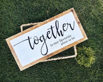 Together is our favorite place to be - Wood Sign