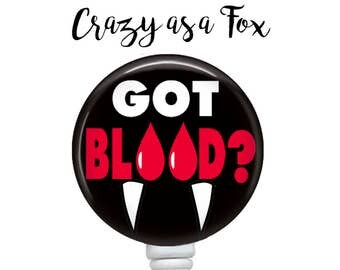 Got Blood?  Phlebotomist Retractable Badge Reel,  Retractable ID Badge Holder, Nurse ID Badge Reel, Phlebotomist Retractable  Badge Holder
