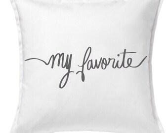 My Favorite Custom Throw Pillow Set