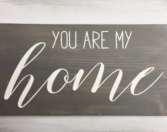 You are my Home Wood Sign // Wood Sign // Wooden Sign // Home Decor