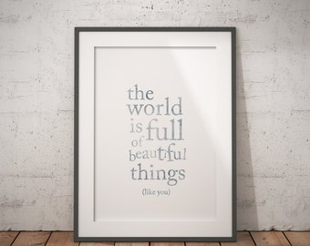 the world is full of beautiful things, like you, inspirational decor, femine decor, minimalist decor, quote print, lds inspirational  print