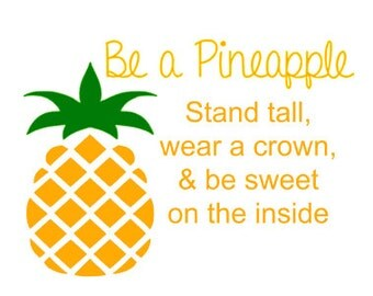 Be a Pineapple- Quality Vinyl Decal, Gifts for girls, Coffee Lover, Mug Decal, Gifts for Mom, Gifts for Teacher, Gifts