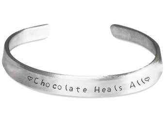 Cuff Bangle Bracelet CHOCOLATE HEALS ALL! The ideal gift for the chocolate lover in your life! A humorous gift woman who needs a smile!