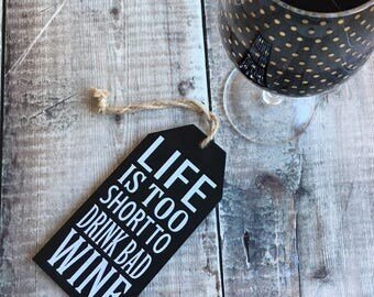 Wine Sign - Bad Wine - Wine Tag - Wine - Wine Gift