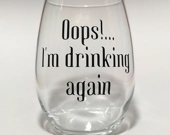 Oops Im Drinking Again Wine Glass //  britney spears