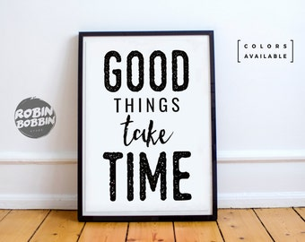 Good Things Take Time - Motivational Poster - Wall Decor - Minimal Art - Home Decor
