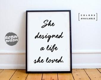 She Designed a Life She Loved l Motivational Poster l Wall Decor l Minimal Art l Home Decor