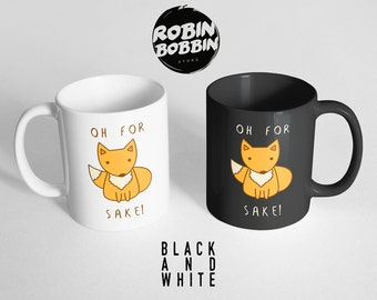 Oh For Fox Sake Black and White Mug - Best friend mug - Fox coffee mug - Fox coffee cup - Fox sake - Fox sake mug - Fox sake mug