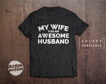 Husband Gift, My Wife has an AWESOME Husband, Men's T Shirt, Dad Gift, Fathers Day, Funny T-shirt Cool Shirt - Colors Available
