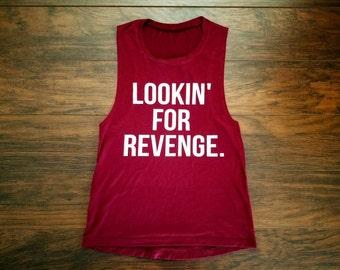 Lookin For Revenge Muscle Tank