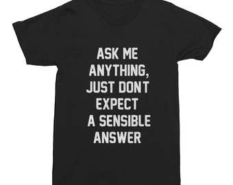 Ask Me Anything T-Shirt Funny Mens Short Sleeve Cotton Funny Gift T-Shirt