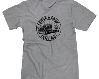 Large Marge Sent Me Pee Wee Trucker Big Rig 80s Funny Parody T-shirt Tee