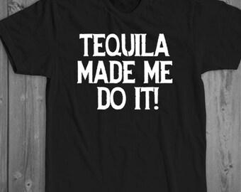 Tequila Made Me Do It-Unisex Shirt, funny shirt