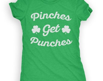 Pinches Get PUNCHES - Saint Patrick's Day Shirt