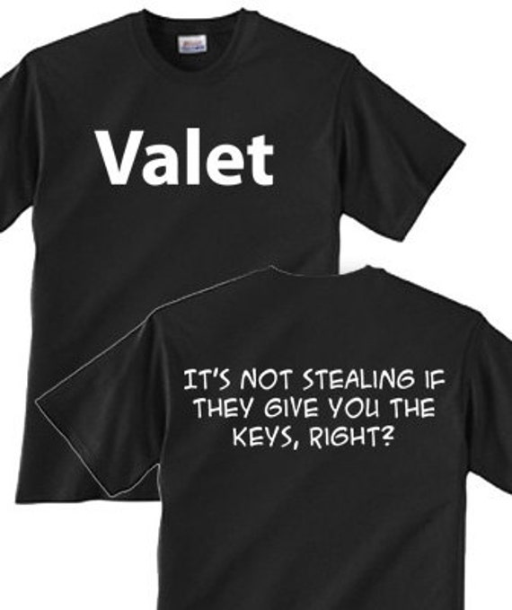 Valet. It's not stealing if they give you the keys, right?