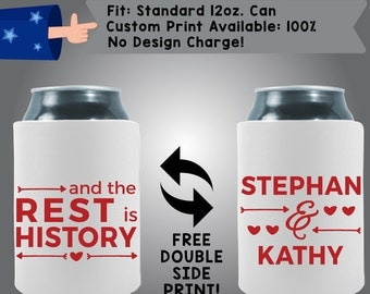 And The Rest Is History Names Neoprene Wedding Can Cooler Double Side Print (W88)