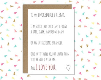 Single friend card // You're stuck with me //  Love card // Friend valentines day card // Friend break up card // Cheer up friend card
