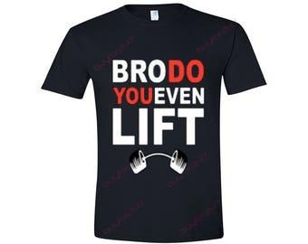 Gym, Bro Do You Even Lift, Adult Tshirt