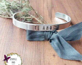 Te Amo Bracelet, I Love You, Spanish Term of Endearment, Hand Stamped Cuff Bracelet,