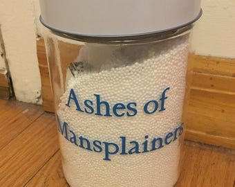 Ashes of Mansplainers Canister