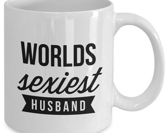Cool Love Gift coffee mug - worlds sexiest husband - Unique gift mug for husband