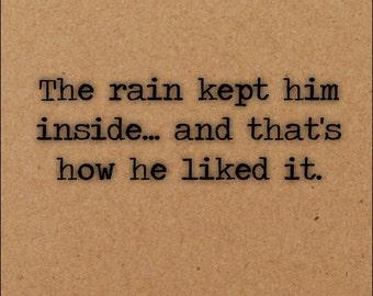 The rain kept him inside... that's how he liked it. Writing Art Photo from @boldenblaze