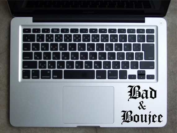 Vinyl Decal Sticker - Bad & Boujee Decal for Windows, Cars, Laptops, Macbook , Bad and Boujee