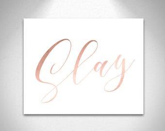Slay Printable