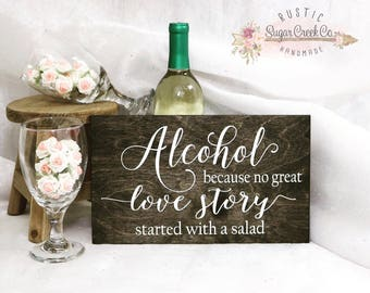 Alcohol, Because No Good Love Story Started With A Salad Wedding Bar Sign, Bar Wedding Sign, Alcohol Sign, Open Bar Sign, Fun Wedding Signs
