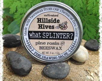 Pine Drawing Salve - What Splinter?- formerly known as Healing Pine Salve