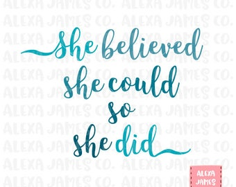 She Believed She Could So She Did SVG, SVG Cut File, Cricut, Feminism svg, Women's Rights svg, Silhouette, svg png pdf