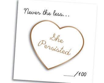 She Persisted Enamel Pin - Pantone 2017 FALL Color Palette Expansion: PRE-ORDER