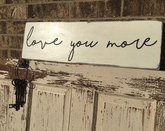 Love You More, Distressed Wood Sign, Farmhouse Style, Home Decor, Wooden Sign