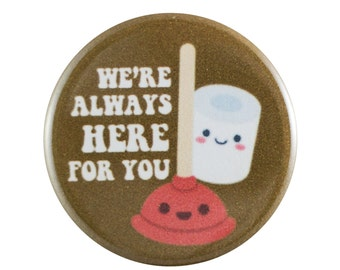 "Here For You 1.25"" Button Pin"
