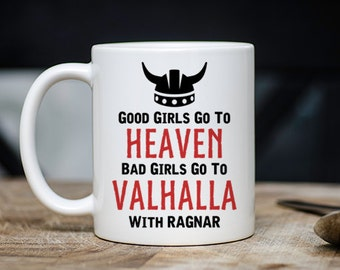 Funny Nerdy Coffee Mug - Bad Girls Go To Valhalla Coffee Mug - 11 Ounce Tea Cup - Cute Lagertha Ragnar Lothbrok Inspired Teacup Gift