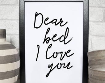 Bedroom Decor, Dear Bed I Love You, Bedroom Wall Art, Printable Art,Home Decor, Wall Decor,Wall Art, Inspirational Print, Typography Quote
