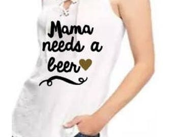 Mama needs a beer, womens lace up tank