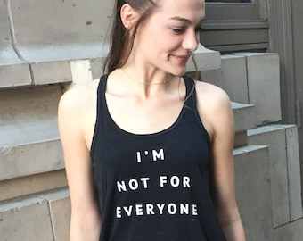 I'm Not for Everyone Graphic Tank