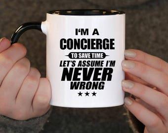 I'm a Concierge to Save Time Let's assume I'm Never Wrong, Concierge Gift, Concierge Birthday, Concierge Mug, Concierge ,