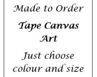 Tape Painting Canvas - Made to order