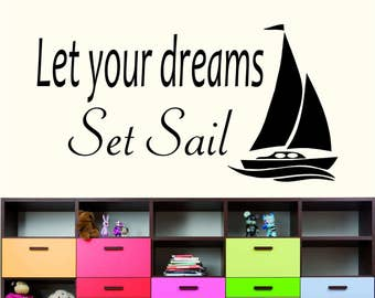 Let your dreams set sail / Wall Art Decal Stickers Quality NEW