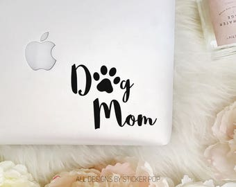 Dog Mom - Animal Pet Lover - Laptop Sticker - Laptop Decal - Car Sticker - Car Decal - Window Sticker