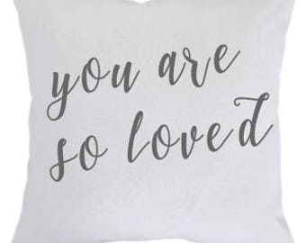 You are so loved pillow- Engagement gift, Wedding gift , Baby Gift, Housewarming gift, Home decor, Bedding pillow, decorative pillow