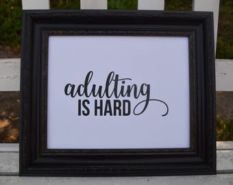 Adulting is Hard Print Wall Decor