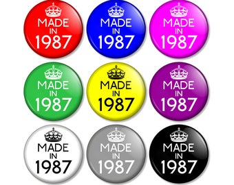 """Made in 1987 - 30th Birthday 25mm / 1"""" (1 inch) Pin Button Badge - Various colours available 30 Years Old in 2017 Year you were born"""