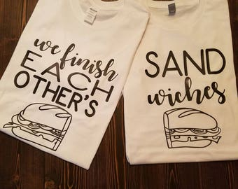 We Finish Each Other's Sandwiches Shirts
